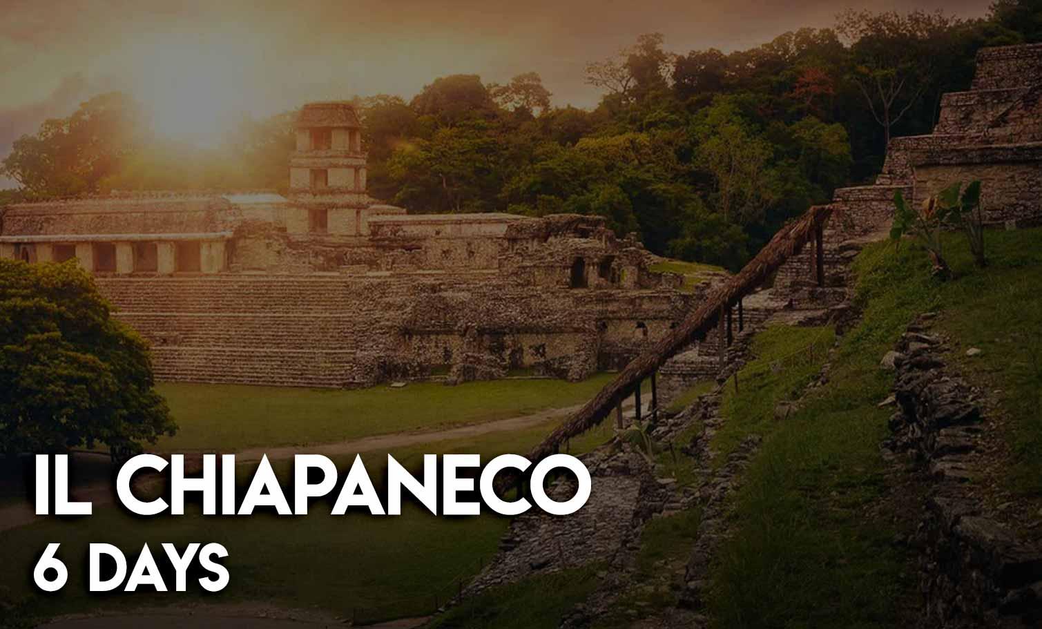 il-chiapaneco-6-days-tour-mayavacanze